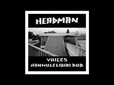 Headman - Voices (Hannulelauri Dub)
