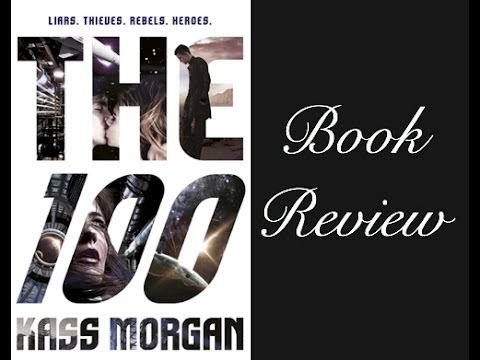Book Review The 100 By Kass Morgan Youtube