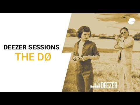 The Dø - Deezer Session