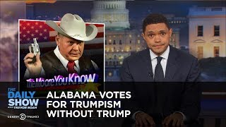 Alabama Votes for Trumpism Without Trump: The Daily Show