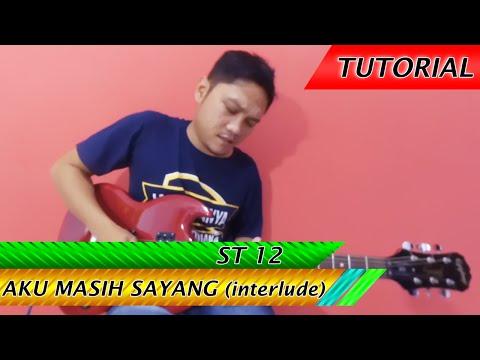 Tutorial Belajar Gitar Melodi ST 12 - AKU MASIH SAYANG Interlude | Bonus Tablature
