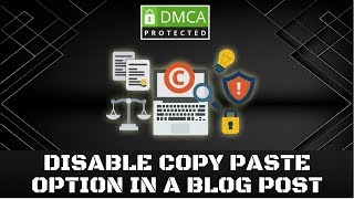 How to disable copy paste option in a blog post🔥DMCA copyright complaint notice🔥DMCA Protection Ba