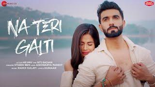 Na Teri Galti | Rits Badiani , mr MNV| Stebin Ben , Aishwarya P |Ramji G|Kumaar| Zee Music Originals