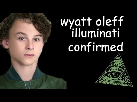 wyatt oleff illuminati confirmed