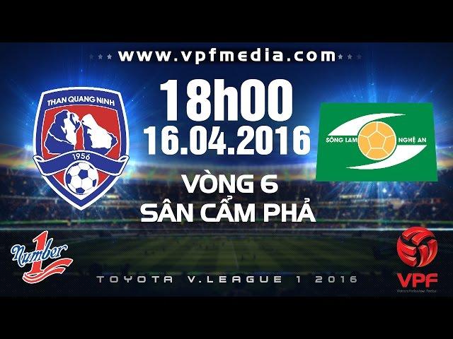 Xem lại: Than Quảng Ninh vs Sông Lam Nghệ An