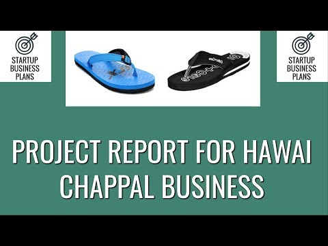 How to Start Hawai Chappal Business | Project Report for Hawai Chappal Business