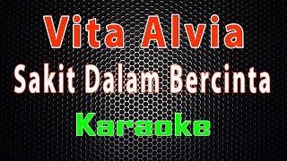Gambar cover Vita Alvia - Sakit Dalam Bercinta (Karaoke) | LMusical