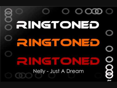 Nelly - Just A Dream RINGTONE (Download - Mediafire)