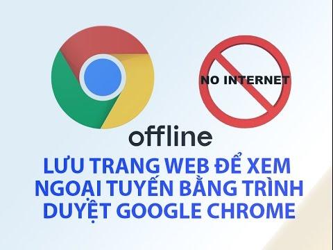 [Android] Hướng Dẫn Lưu Trang Web Để Xem Ngoại Tuyến Bằng Trình Duyệt Google Chrome