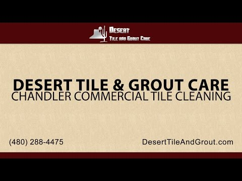 Chandler Commercial Tile & Grout Cleaning | Desert Tile & Grout