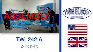 Assembly of the TW 242 A - 2 post lift from TWIN BUSCH ®