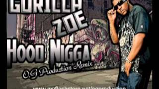 Gorilla Zoe - Hood Nigga (O.G Production Remix) (2011)[HQ]