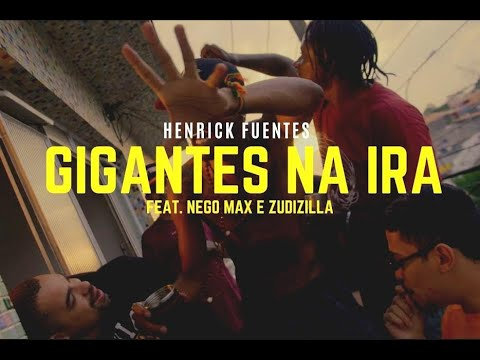 Henrick Fuentes  Ft. Nego Max & Zudizilla - Gigantes Na Ira (prod. Skeeter)
