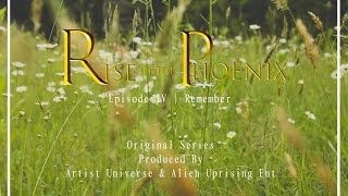 *Series* | Rise of the Phoenix | Episode Four | Remember