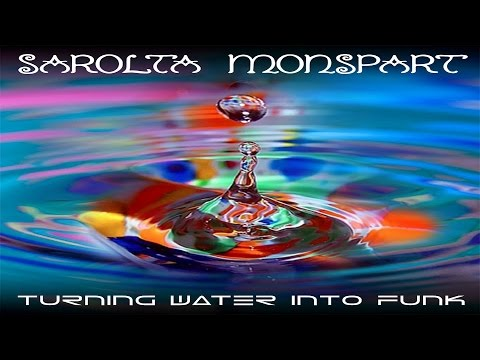 Sarolta Monspart - Turning Water Into Funk [Full Album] ᴴᴰ