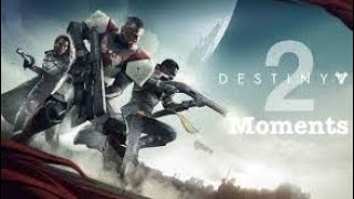 Destiny 2 Moments(Epic and Funny Moments)| All Games
