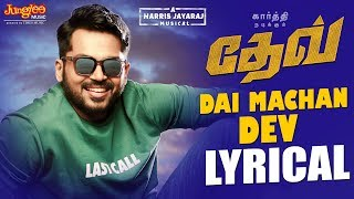 Dev | Dai Machan Dev | Title Song Lyric (Tamil) | Karthi | Rakulpreet | Harris Jayaraj