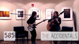 The 585 Sessions: The Accidentals- The Sound a Watch Makes When Enveloped in Cotton
