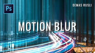 How to create MOTION BLUR EFFECT // Photoshop Tutorial