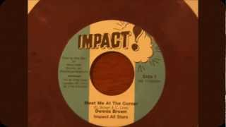 Dennis Brown / Meet me at the Corner ---(Impact)