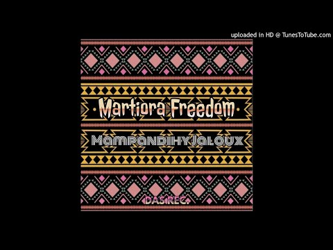 Martiora Freedom-Mampandihy Jaloux (Official Audio) [High Quality]