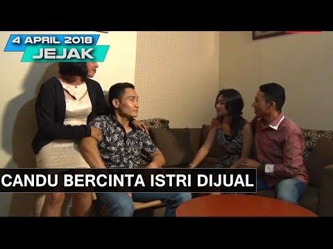 CANDU BERCINTA ISTRI DIJUAL • JEJAK 04 APRIL 2018