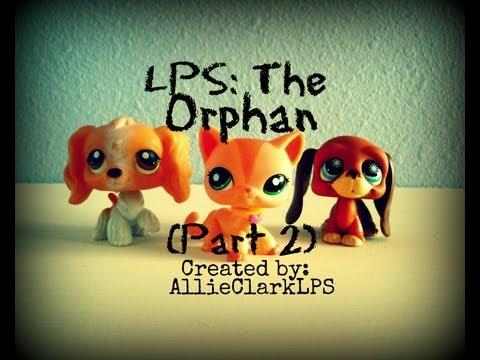 "LPS: The Orphan (Part 2) ""Sunshine Pet Orphanage"""