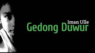Iman Ulle - Gedong Duwur