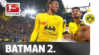 Batman Returns - Dortmund's Superhero Aubameyang Strikes Again