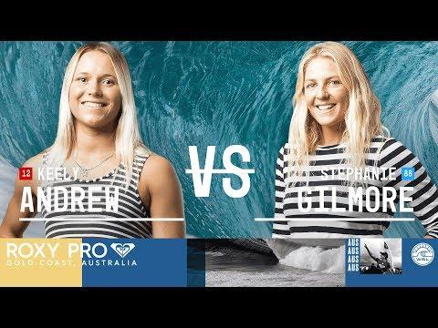Keely Andrew vs. Stephanie Gilmore - Quarterfinals, Heat 4 - Roxy Pro Gold Coast 2018