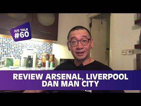 JUS TALK #60 : REVIEW ARSENAL, LIVERPOOL DAN MAN CITY