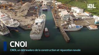 CNOI se positionne comme un des leaders de la construction et réparation navale