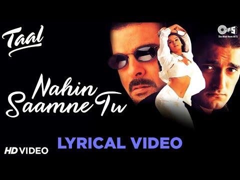 Nahin Saamne Tu Lyrical - Taal   Akshay khanna, Aishwarya rai   Hariharan, Sukhwinder   A. R. Rahman