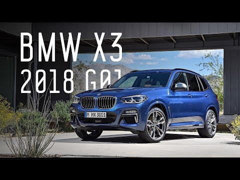 НОВЫЙ BMW X3 2018 G01/НОВЫЙ ИКС ТРЕТИЙ/БОЛЬШОЙ ТЕСТ ДРАЙВ/ДНЕВНИКИ IAA