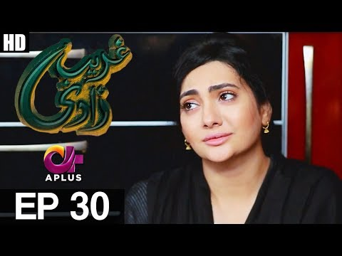 Ghareebzaadi - Episode 30 - A Plus ᴴᴰ Drama