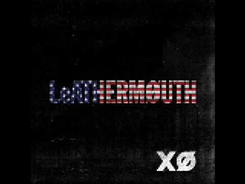 LeATHERMOUTH - I Am Going To Kill The President Of The United States Of America