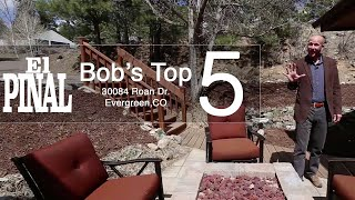 Bob's Top 5 Reasons To Love 30084 Roan Dr. In Evergreen