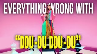 "Everything Wrong With BLACKPINK - ""DDU-DU DDU-DU"""