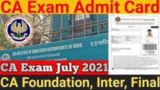 ICAI Exam Admit Card July 2021 | CA Exam Admit Card July 2021 Release Date Expected