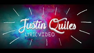 Justin Quiles - De La Nada [Lyric Video]