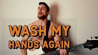 Wash My Hands Again - Coronavirus Blink 182 Parody