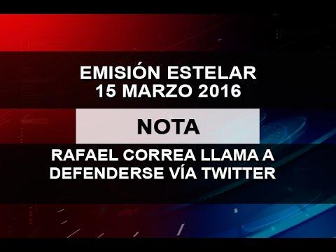 RAFAEL CORREA LLAMA A DEFENDERSE VÍA TWITTER