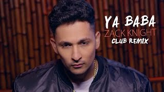 Zack Knight - Ya Baba (Club Remix) Mp3