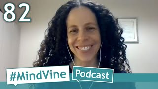 #MindVine​ Podcast Episode 82 - Youth Mental Health with Dr. Nadia D'luso