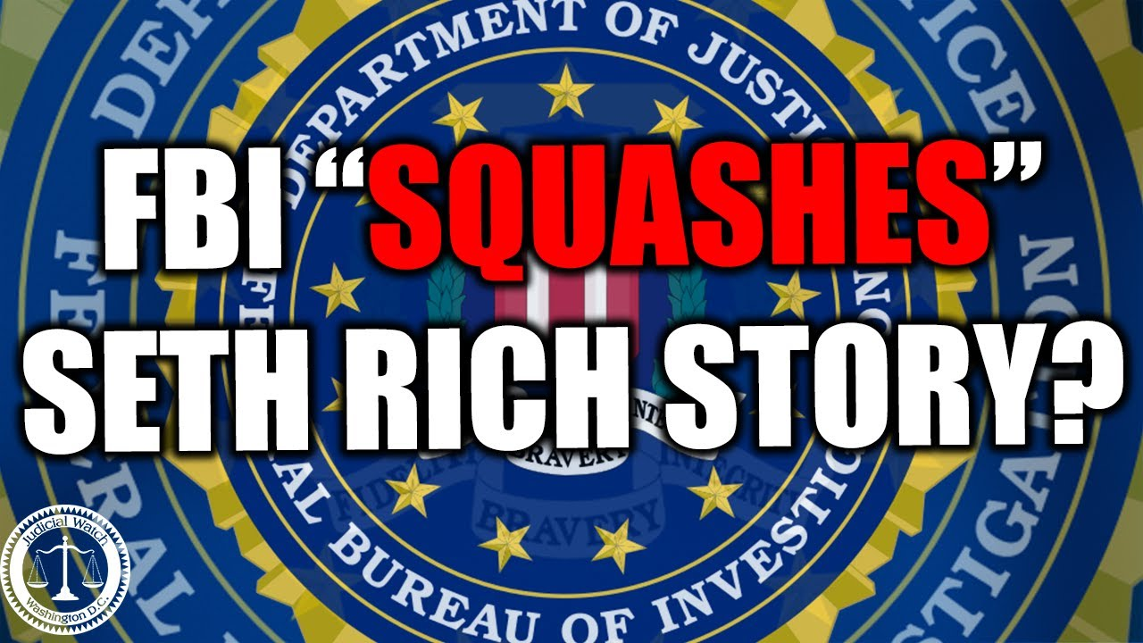 "Tom Fitton: FBI Official Claims to Have ""Squashed"" the Seth Rich Story With Someone"