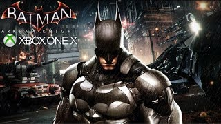 BATMAN ARKHAM KNIGHT XBOX ONE X GAMEPLAY!!!