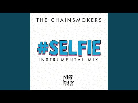#SELFIE (Instrumental Mix)