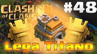 Clash of clans ITA ep48 | Th7 in Lega Titano !? Come fanno ?
