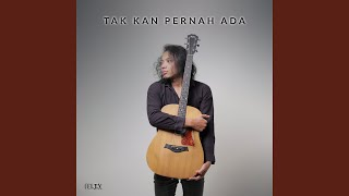 Download Lagu Tak Kan Pernah Ada mp3