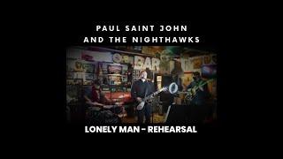 Paul Saint John and the Nighthawks  -  Lonely Man  ( LIVE Rehearsal )